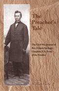 The Preacher's Tale: The Civil War Journal of Rev. Francis Springer, Chaplain, U.S. Army of the Frontier
