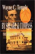 By Square & Compass: Saga of the Lincoln Home (revised)