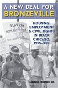 A New Deal for Bronzeville: Housing, Employment, and Civil Rights in Chicago, 1935-1955