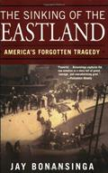 The Sinking of the Eastland: America's Forgotten Tragedy