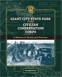 Giant City State Park and the Civilian Conservation Corps: A History in Words and Pictures
