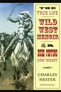 True Life Wild West: Memoir of a Bush-Popping Cow Waddy