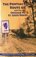 The Pontiac Trail: Route 66 and the Chicago to St. Louis Roads