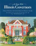 At Home with Illinois Governors: A Social History of the Illinois Executive Mansion, 1855-2003