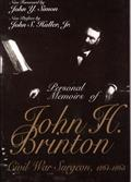 Personal Memoirs of John H. Brinton: Civil War Surgeon, 1861-1865