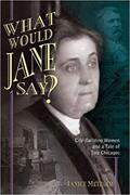 What Would Jane Say: City-Building Women and a Tale of Two Chicagos