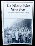 The Woman Who Never Fails: Grace Wilbur Trout and Illinois Suffrage