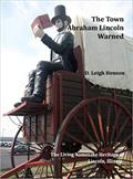 The Town Abraham Lincoln Warned: The Living Namesake Heritage of Lincoln, Illinois