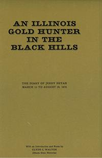 An Illinois Gold Hunter in the Black Hills: The Diary of Jerry Bryan