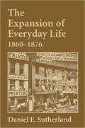 The Expansion of Everyday Life, 1860-1876